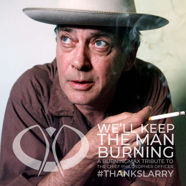 We'll Keep The Man Burning | A Tribute to Larry Harvey | #thankslarry