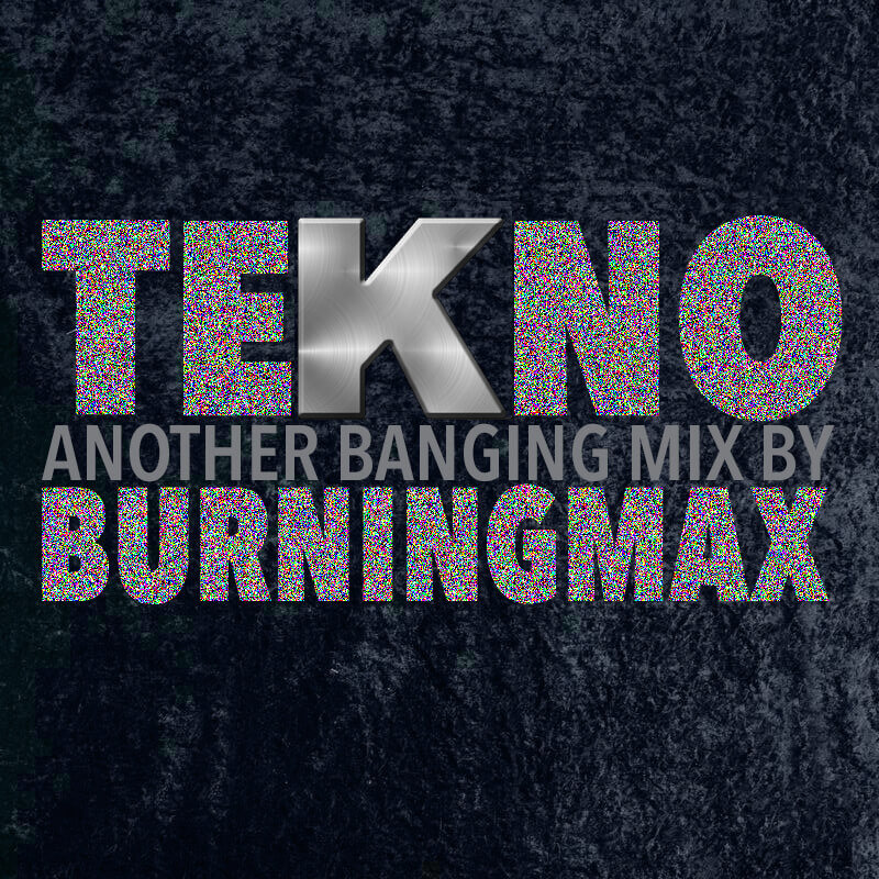 Burningmax | DJ Sets | Tekno