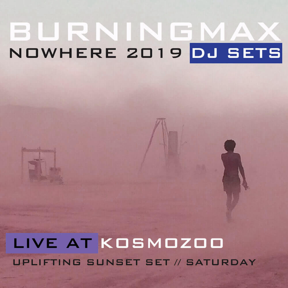 Burningmax | DJ Sets | Nowhere 2019