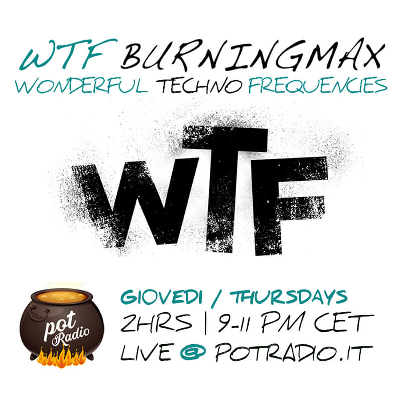 WTF – Wonderful Techno Frequencies @ Pot Radio